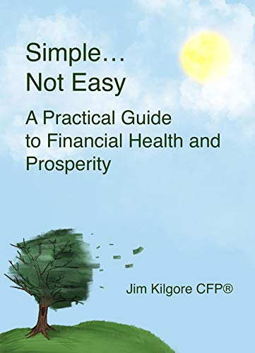 Simple....Not Easy: A Practical Guide to Financial Health and Prosperity (English Edition)