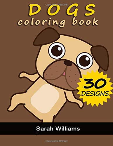 Dogs Coloring Book: Coloring Book for Adults, 2020 Coloring Book, Dogs Coloring Book for Kids, Activity Books, Large Print