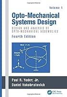 Opto-Mechanical Systems Design, Two Volume Set (2 Volume Set)