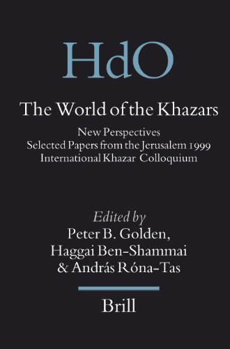 The World of the Khazars: New Perspectives. Selected Papers from the Jerusalem 1999 International Khazar Colloquium (HANDBOOK OF ORIENTAL STUDIES/HANDBUCH DER ORIENTALISTIK, Band 17)