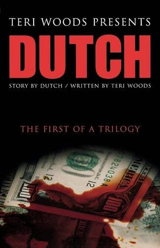 Compare Textbook Prices for Dutch The First of A Trilogy Dutch Trilogy  ISBN 9780967224947 by Woods, Teri,Teague, Kwame