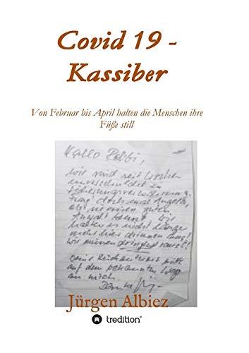 covid 19 - Kassiber: Von Februar bis April halten die Menschen die Füße still