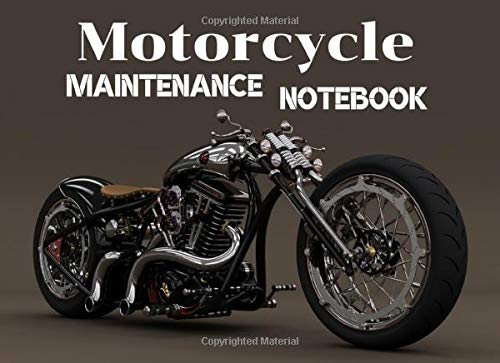 Motorcycle Maintenance Notebook: Motorcycle maintenance Notebook, Moto, Scooter, Maxi Scooter   Format 8,25