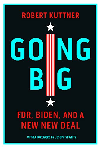 Going Big: FDR, Biden, and the New New Deal (English Edition)