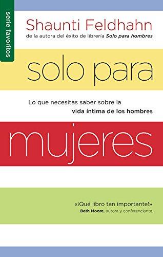 Solo Para Mujeres = for Women Only: Lo Que Necesitas Saber Sobre La Vida Intima de Los Hombres