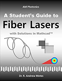 A Student's Guide to Fiber Lasers by [Andrew Motes]