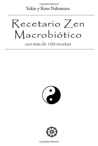 RECETARIO ZEN MACROBIÓTICO CON MÁS DE 100 RECETAS