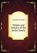 Origin and history of the Joslin family. v.5