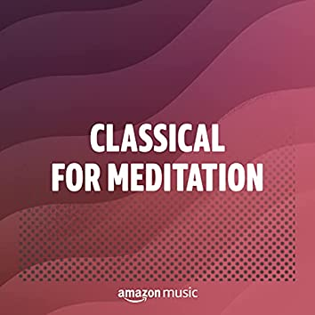 Classical for Meditation