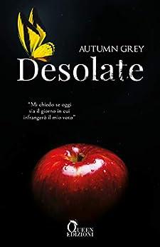 Desolate (Grace Trilogy Vol. 1) di [Autumn Grey, Roberta Mazzocca]