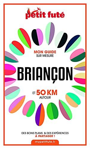 Couverture du livre BRIANÇON ET 50 KM AUTOUR 2021 Carnet Petit Futé