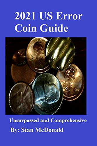 Compare Textbook Prices for 2021 US Error Coin Guide  ISBN 9798654555120 by McDonald, Stan