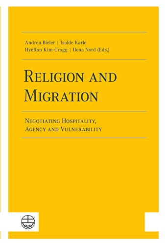 Religion and Migration: Negotiating Hospitality, Agency and Vulnerability (English Edition)