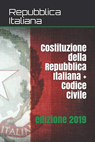 Costituzione della Repubblica Italiana + Codice Civile: Edizione 2019