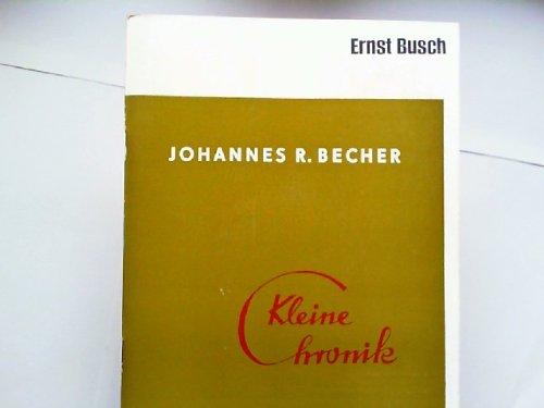 Johannes R. Becher. Kleine Chronik