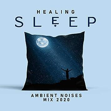Healing Sleep Ambient Noises Mix 2020