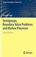 Semigroups, Boundary Value Problems and Markov Processes (Springer Monographs in Mathematics)