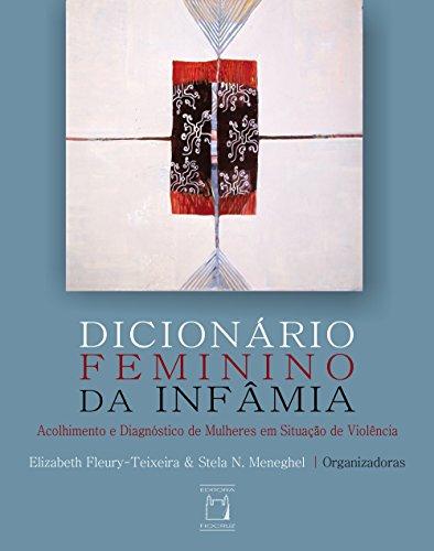 Dicionário feminino da infâmia: acolhimento e diagnóstico de mulheres em situação de violência