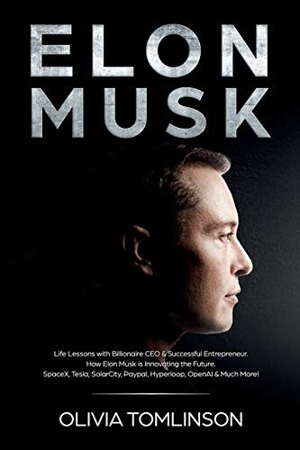 Elon Musk: Life Lessons with Billionaire CEO & Successful Entrepreneur. How Elon Musk is Innovating the Future