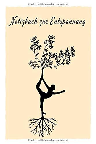 Notizbuch Zur Entspannung: Baum-Figur | Zur Meditation, Stressbewältigung und Entspannung | Tagebuch/ Notizbuch Yoga | Mehr Achtsamkeit & Ruhe | ... | Perfekte Geschenkidee für Freunde | DIN A5