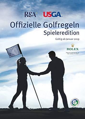 Offizielle Golfregeln - Spieleredition: Gültig ab Januar 2019