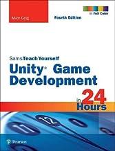Unity Game Development in 24 Hours, Sams Teach Yourself (Sams Teach Yourself in 24 Hours)