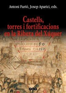 Castells, torres i fortificacions en la Ribera del Xúquer: 92 (Oberta)