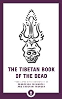 The Tibetan Book of the Dead: The Great Liberation through Hearing in the Bardo (Shambhala Pocket Library)