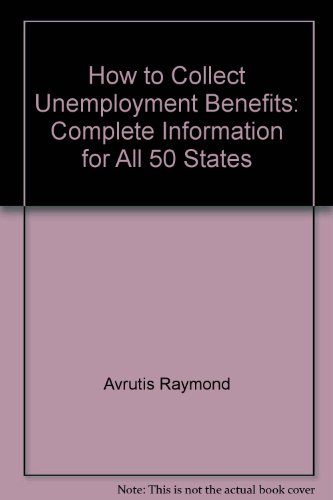 How to Collect Unemployment Benefits: Complete Information for All 50 States