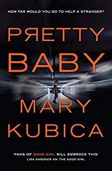 Pretty Baby by [Mary Kubica]