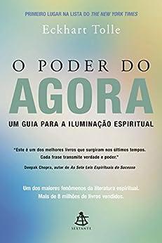 O Poder do Agora: Um guia para a iluminação espiritual (Portuguese Edition) par [Eckhart Tolle]