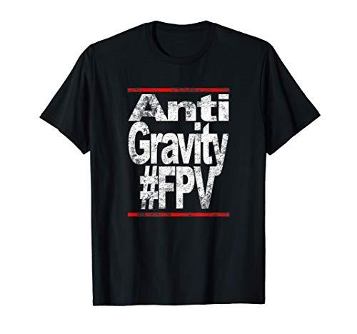 Anti Gravity FPV RC Drohnen Pilot Freestyle Geschenk tshirt T-Shirt