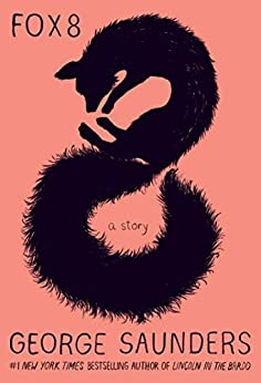 Fox 8: A Story (Kindle Single) by [George Saunders, Chelsea Cardinal]