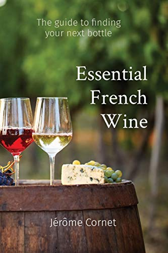 Essential French Wine: The guide to picking your next bottle