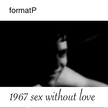 1967 Sex Without Love
