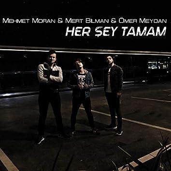 Her Şey Tamam (feat. Moran & Ömer Meydan)