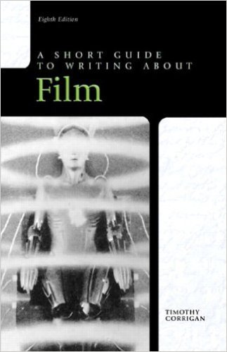 A Short Guide to Writing about Film by Corrigan 8th Edition (Paperback) Textbook Only