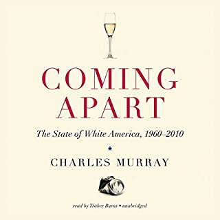 Coming Apart     The State of White America, 1960–2010              Written by:                                                                                                                                 Charles Murray                               Narrated by:                                                                                                                                 Traber Burns                      Length: 12 hrs and 24 mins     3 ratings     Overall 4.3