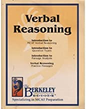Verbal Reasoning: Introduction to MCAT Verbal Reasoning, Questions Types, Passage Analysis, Practice Passages (The Berkeley Review)