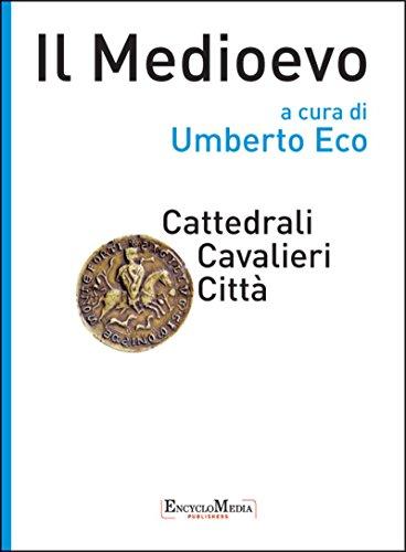 Il Medioevo - Cattedrali Cavalieri Città