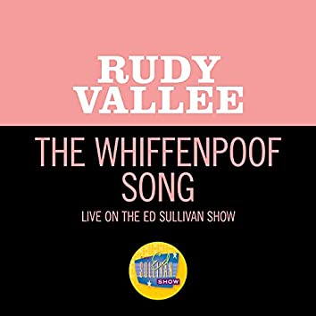 The Whiffenpoof Song (Live On The Ed Sullivan Show, February 13, 1949)