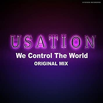 We Control the World