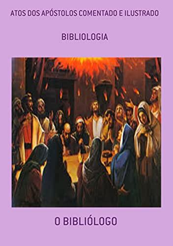 Atos Dos Apóstolos Comentado E Ilustrado
