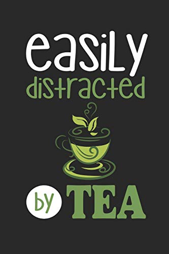 Easily Distracted By Tea: Funny Blank Lined Journal Notebook, 120 Pages, Soft Matte Cover, 6 x 9