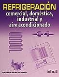 Refrigeración comercial, doméstica, industrial y aire acondicionado / Commercial refrigeration, domestic, industrial and air conditioning