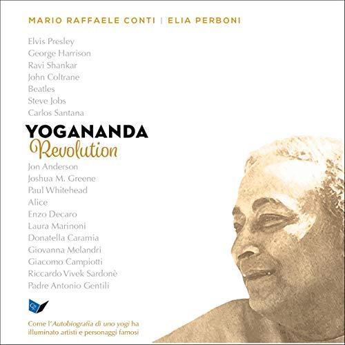 Yogananda Revolution: Come Autobiografia di uno yogi ha illuminato artisti e personaggi famosi