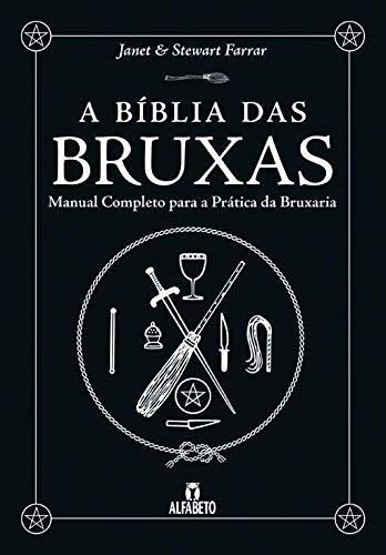 A Bíblia das Bruxas - Capa Dura: Manual Completo Para a Prática da Bruxaria