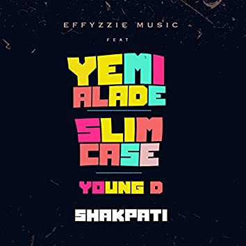 Shakpati (feat. Yemi Alade, Slimcase & Young D)