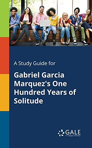 A Study Guide for Gabriel Garcia Marquez\'s One Hundred Years of Solitude