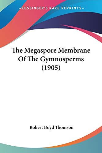 The Megaspore Membrane Of The Gymnosperms (1905)